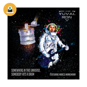 Download Yuval Ron - Somewhere in This Universe, Somebody Hits a Drum (ft. Marco Minnemann)
