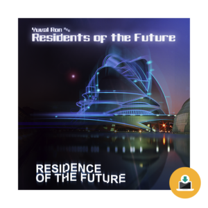 Download album: Yuval Ron & Residents Of The Future - Residence Of The Future