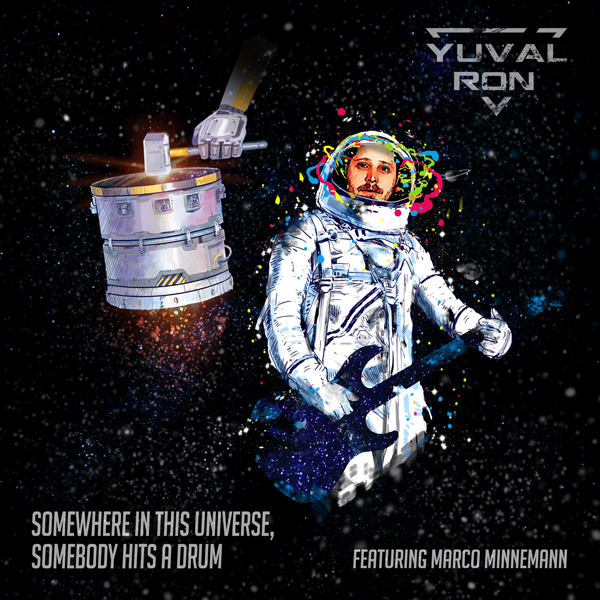 "Yuval Ron ""Somewhere in This Universe, Somebody Hits a Drum"" feat. Marco Minnemann - album cover"